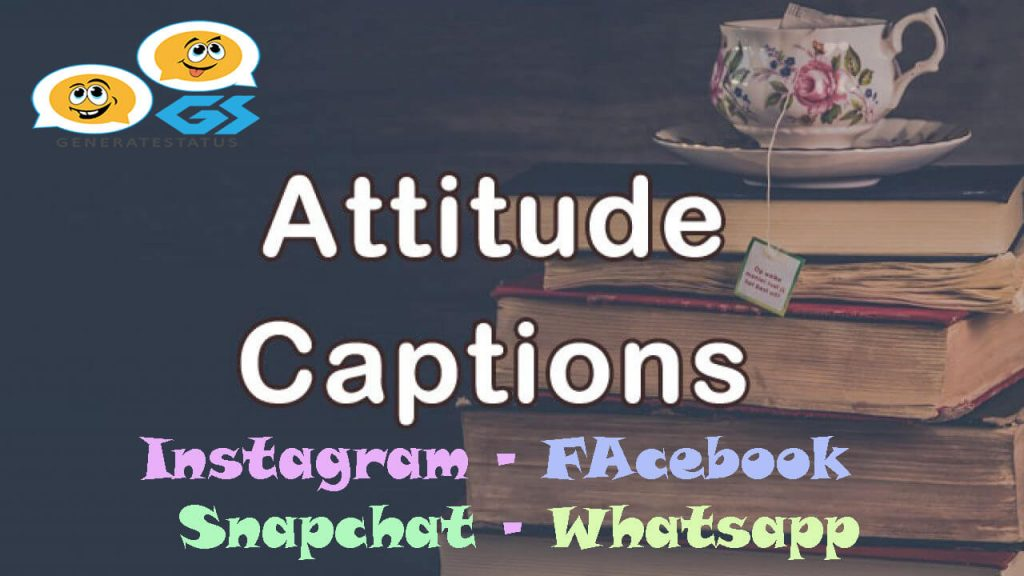 Attitude Captions for Instagram, Facebook and Snapchat Images