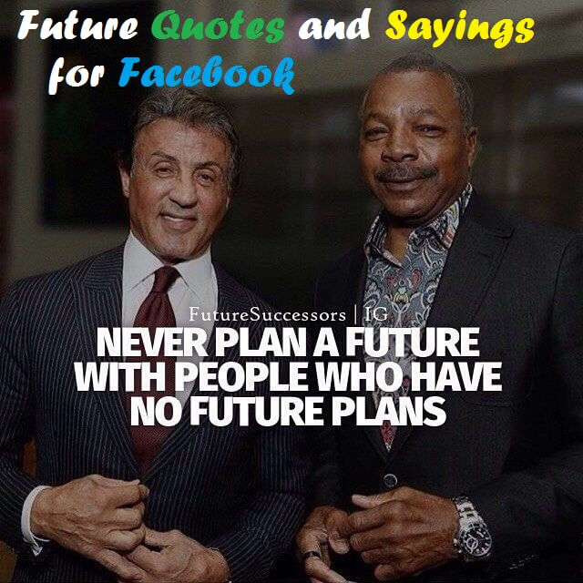 Future Quotes and Sayings for Facebook