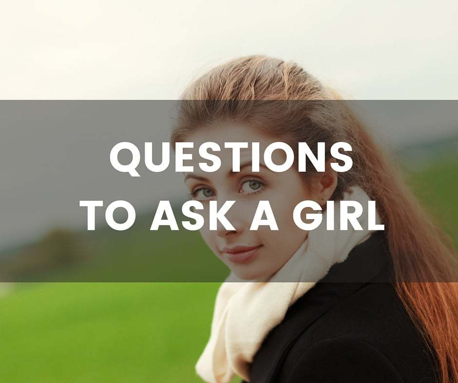 100+ Deep Questions to Ask a Girl, Boy or Crush