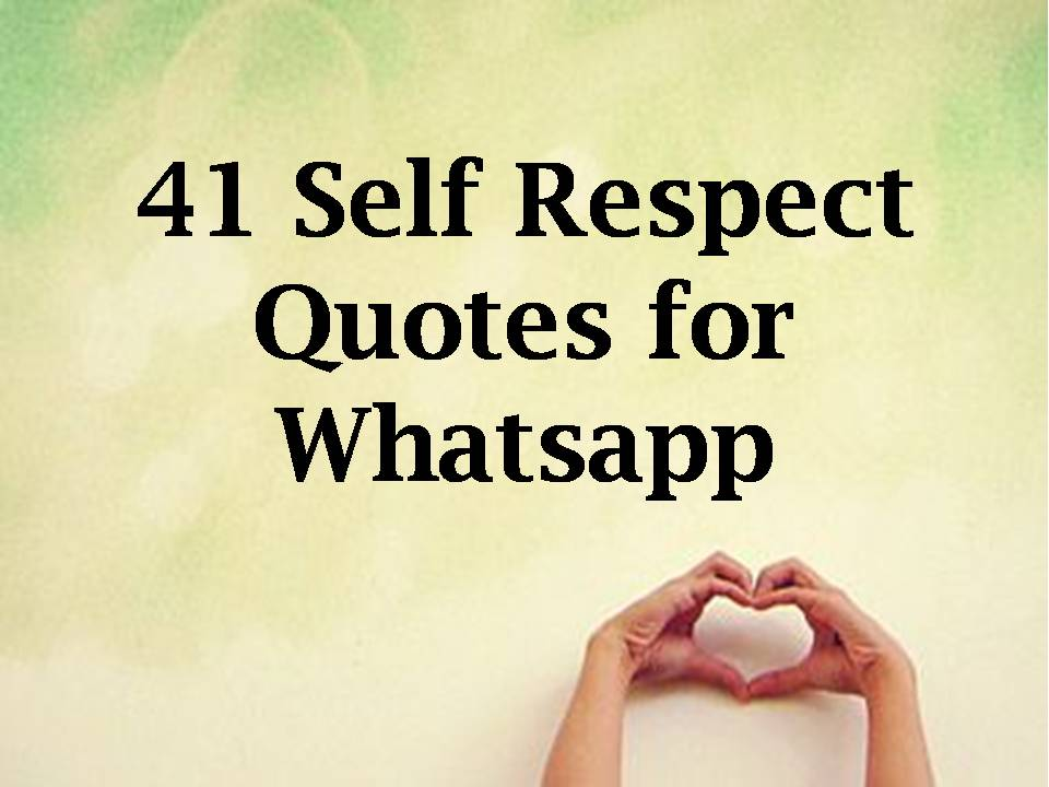 Self Respect Quotes For Whatsapp