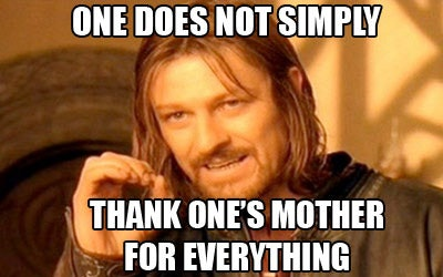 21 Mother's Day Memes To Make Mom Laugh