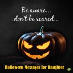 Halloween Messages for Daughter