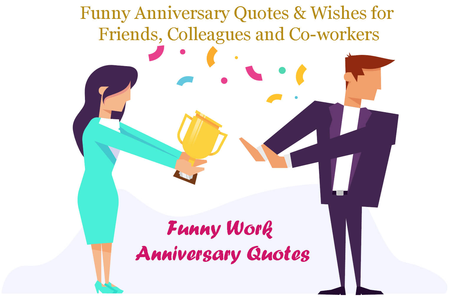 Funny Work Anniversary Quotes - To Put smile on their faces