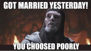 You Chose Poorly Meme