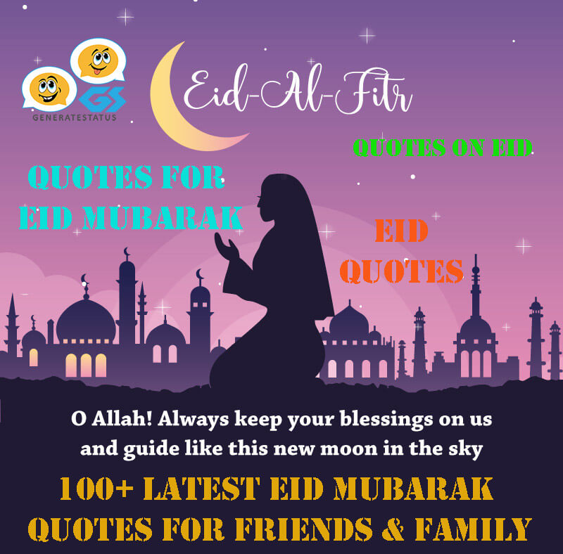 100 Latest Eid Mubarak Quotes For Friends Family And Loved Ones