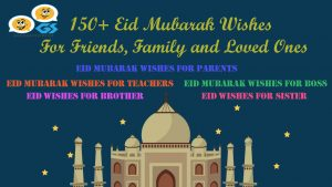 150+ Eid Mubarak Wishes For Friends, Family and Loved Ones