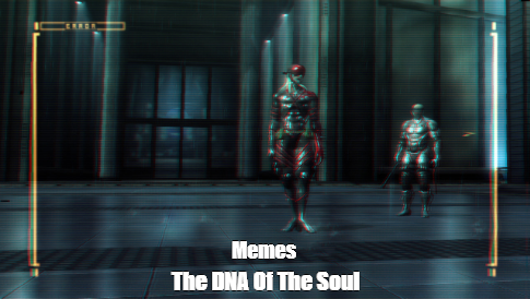 Memes The DNA Of The Soul